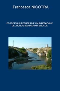 PROGETTO DI RECUPERO E VALORIZZAZIONE DEL BORGO MARINARO DI BRUCOLI
