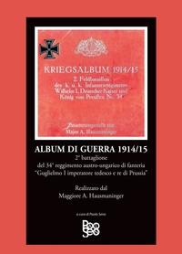 """ALBUM DI GUERRA 1914/15 2° battaglione del 34° reggimento austro-ungarico di fanteria """"Guglielmo I imperatore tedesco e re di Prussia"""""""