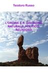 L'ORDINE E IL DISORDINE NATURALE, POLITICO, R...
