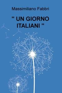 """"""" UN GIORNO ITALIANI """""""