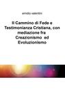 Il Cammino di Fede e Testimonianza Cristiana,...