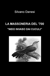 """LA MASSONERIA DEL '700 """"NIDO INVASO DAI CUCULI"""""""