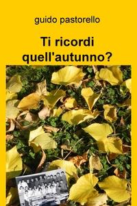 Ti ricordi quell'autunno?