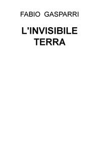L'INVISIBILE TERRA