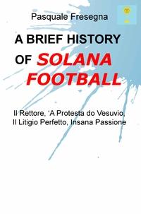 A BRIEF HISTORY OF SOLANA FOOTBALL