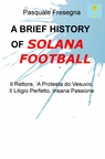 A BRIEF HISTORY OF SOLANA FOOTBALL