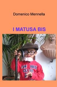 I MATUSA BIS