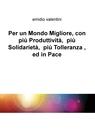 Per un Mondo Migliore, con più Produttività, p...