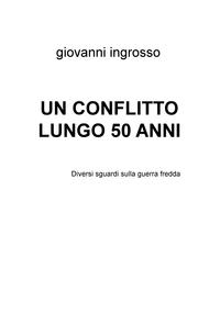 UN CONFLITTO LUNGO 50 ANNI