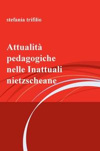 Attualità pedagogiche nelle Inattuali nietzscheane