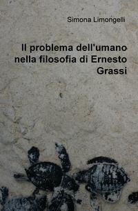 Il problema dell'umano nella filosofia di Ernesto Grassi
