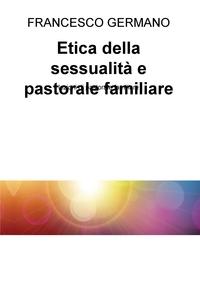 Etica della sessualità e pastorale familiare