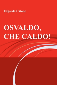 OSVALDO, CHE CALDO!