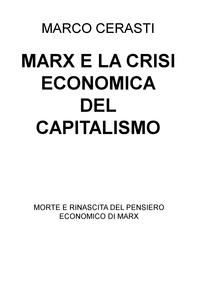 MARX E LA CRISI ECONOMICA DEL CAPITALISMO