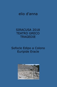 Siracusa 2018 Teatro Greco Tragedie