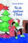 Noi che aspettiamo il Natale