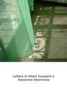Lettere di Albert Joussaint e Alexandra Shamirane