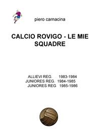 CALCIO ROVIGO – LE MIE SQUADRE