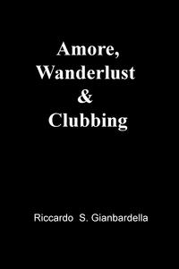 Amore, Wanderlust & Clubbing