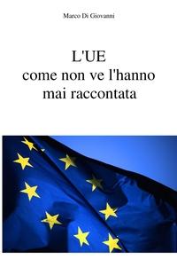 L'UE come non ve l'hanno mai raccontata