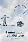 I miei dubbi e il dottore