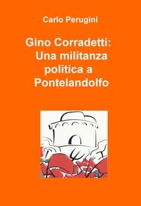 Gino Corradetti: Una militanza politica a Pontelandolfo, 1942-48