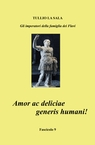 Amor ac deliciae generis humani!