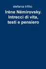 Irène Némirovsky Intrecci di vita, testi e pensiero