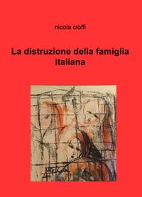 La distruzione della famiglia italiana