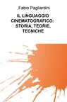 IL LINGUAGGIO CINEMATOGRAFICO: STORIA, TEORIE,...