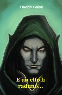 E un elfo li radunò…