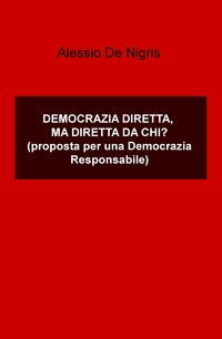 DEMOCRAZIA DIRETTA, MA DIRETTA DA CHI?