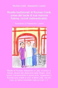 Ricette tradizionali di Rochea Craidi, prese dal baule di sua mamma Fatima, ricordi indimenticabili.