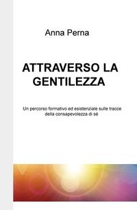 ATTRAVERSO LA GENTILEZZA