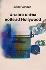 Un'altra ultima notte ad Hollywood