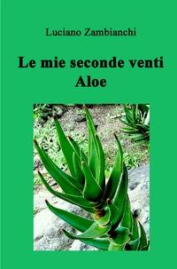 Le mie seconde venti Aloe