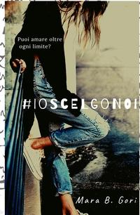 #IoScelgoNoi
