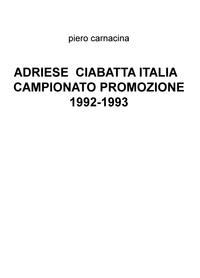 ADRIESE CIABATTA ITALIA CAMPIONATO PROMOZIONE 1992-1993
