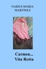 """Carmen """"Vita Rotta"""""""
