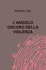 copertina di L'ANGOLO OSCURO DELLA VIOLENZA