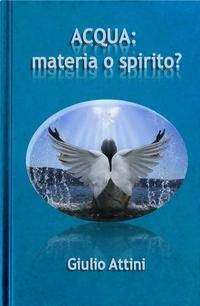 Acqua: materia o spirito?