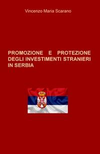 PROMOZIONE E PROTEZIONE DEGLI INVESTIMENTI STRANIERI IN SERBIA
