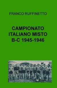CAMPIONATO ITALIANO MISTO B-C 1945-1946