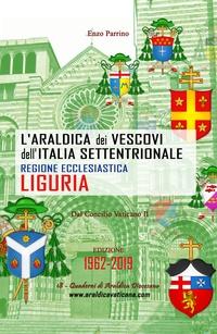 L'Araldica dei Vescovi dell'Italia Settentrionale – Regione Ecclesiastica Liguria –