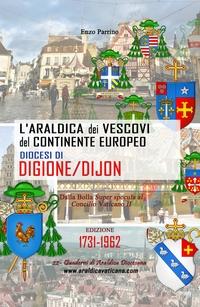 L'Araldica dei Vescovi del Continente Europeo – Diocesi di Digione/Dijon –