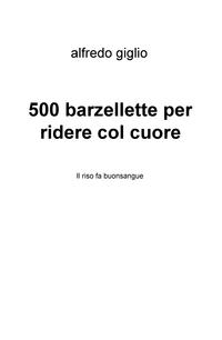500 barzellette per ridere col cuore