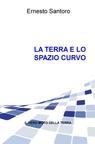 copertina di LA TERRA E LO SPAZIO CURVO