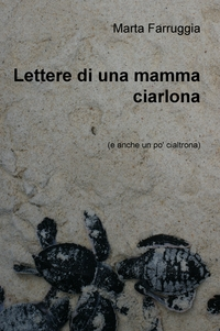Lettere di una mamma ciarlona