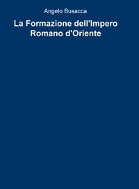 La Formazione dell'Impero Romano d'Oriente