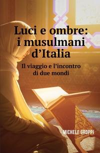 Luci e Ombre: I musulmani d'Italia.